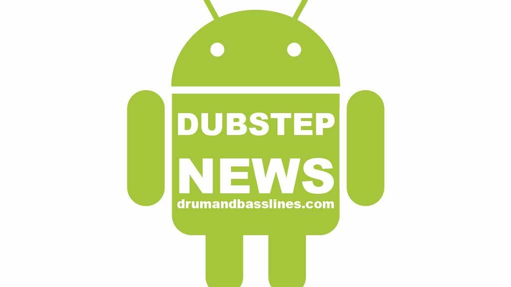Android App Dubstep News