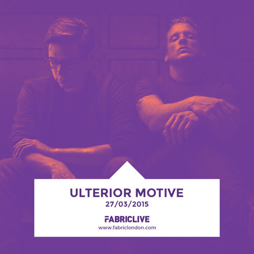 Ulterior Motive - FABRICLIVE Promo Mix (Mar 2015)