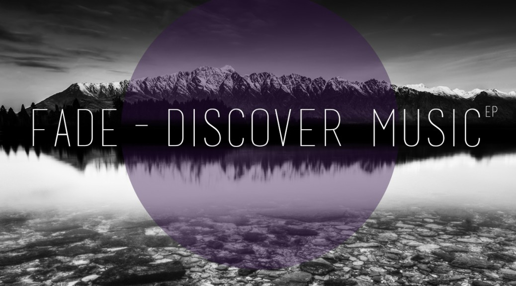 Faded Music - Discover Music EP (DJ Fade)
