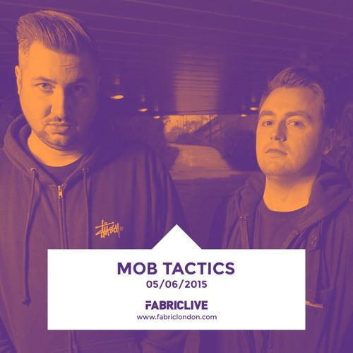 FABRICLIVE - Mob Tactics - Promo Mix (May 2015)