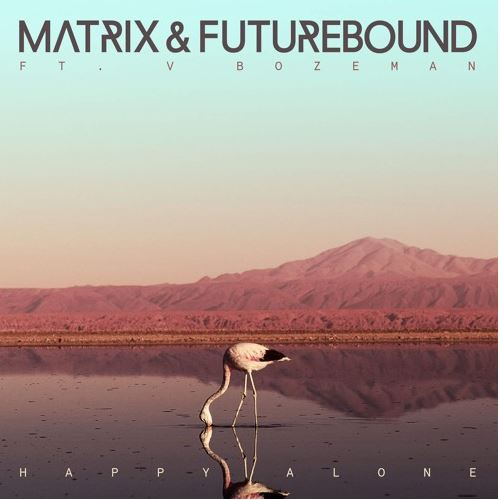 Matrix and Futurebound - Happy Alone