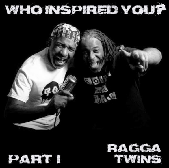 Ragga Twins - Who Inspired You