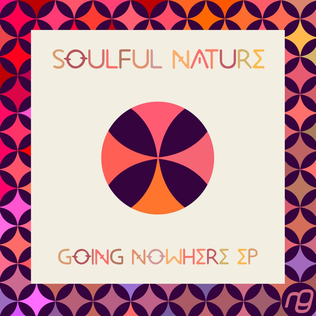 Soulful Nature - Going Nowhere EP