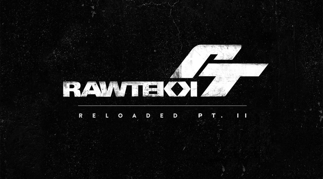 Rawtekk - Reloaded Pt 2