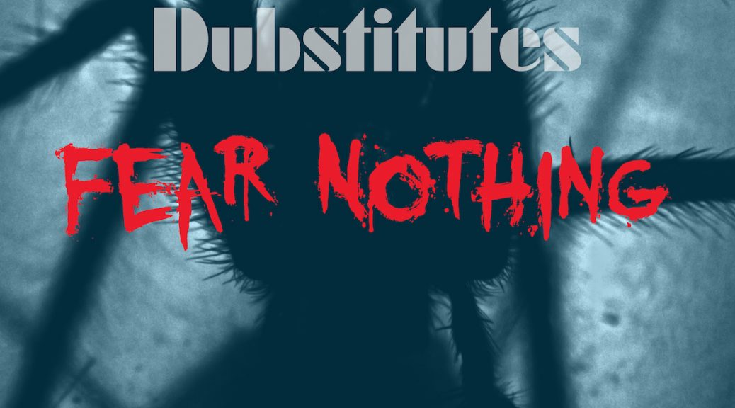 New Release - Dubstitutes - Fear Nothing EP